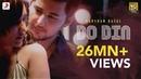Do Din - Darshan Raval Akanksha Sharma Latest Hits 2018