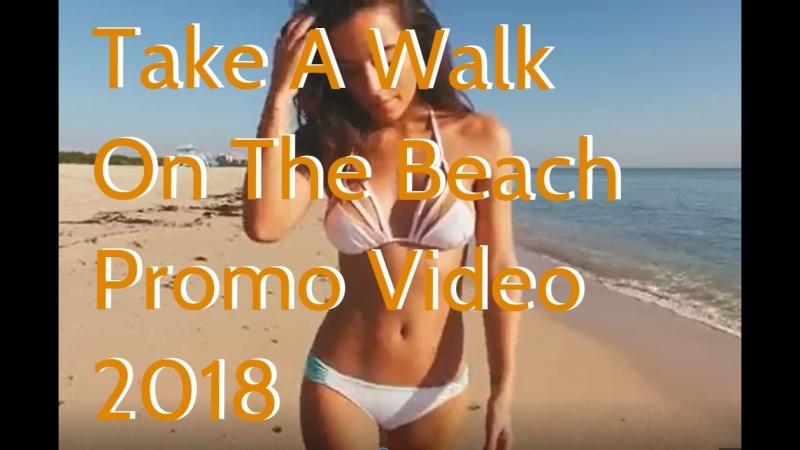 Take A Walk On The Beach _ Promo Video 2018✈🌴☀