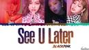 BLACKPINK 블랙핑크 'SEE U LATER' Lyrics Color Coded Han Rom Eng
