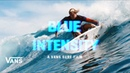 Blue Intensity Full Movie   Surf   VANS