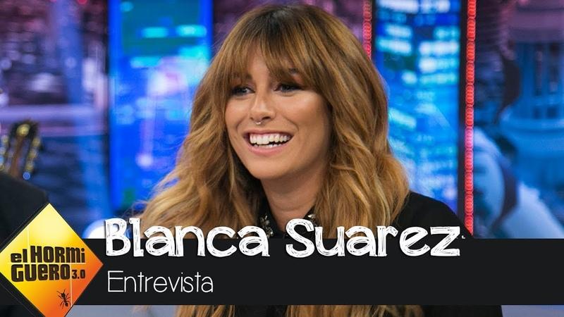 Blanca Suárez Me considero una tipa con suerte - El Hormiguero 3.0