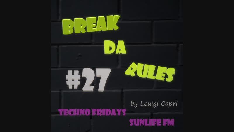 Techno Fridays: Break Da Rules 27 Sunlife FM Underground Radio, live from Tel Aviv