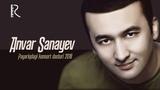 Anvar Sanayev - Payariqdagi konsert dasturi 2018