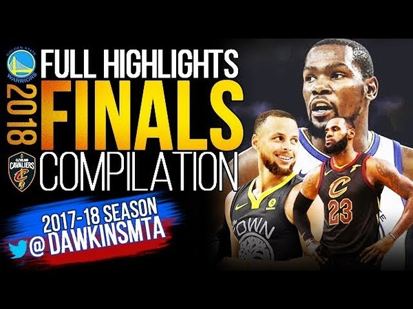 Golden State Warriors vs Cleveland Cavaliers 2018 COMPLETE Highlights Games 1 4 FreeDawkins