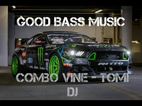 Good Bass Music 12 Combo Vine - Tomi DJ
