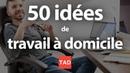 Travailler chez soi : 50 idées de travail à domicile