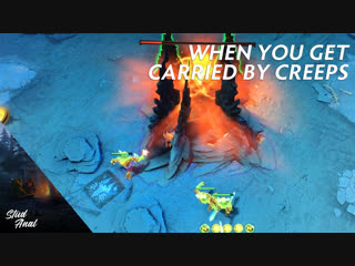 When you get carried by creeps