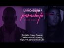 Chris Brown feat. Sevyn Streeter - Parachute RUS