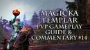 Magicka Templar PVP Gameplay Guide Commentary 14 Non-CP ESO Murkmire