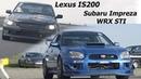 Обзор тайм-аттаковых Lexus IS200 и Subaru Impreza WRX STI