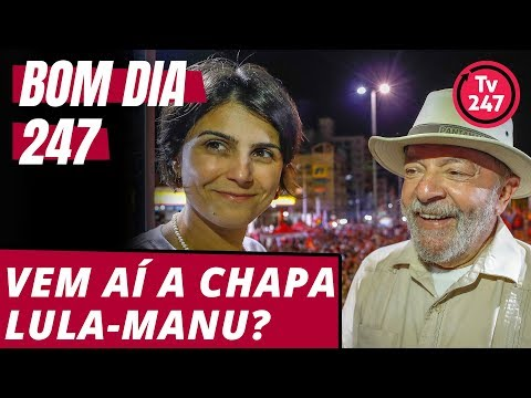 Bom dia 247 (3818) Vem aí a chapa Lula-Manu