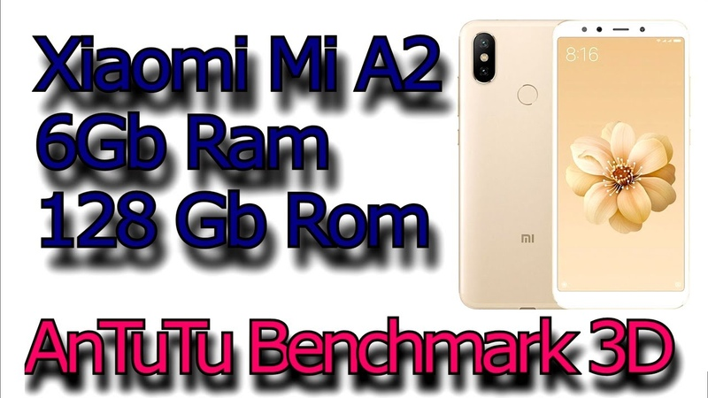 Xiaomi Mi A2 6Gb Rom 128 Gb Ram AnTuTu test