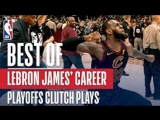Top Clutch Moments From LeBron James Playoff NBA Career