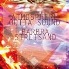 Barbra Streisand альбом Atmosphere Outta Sound