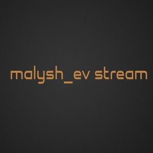 Malysh_ev - Twitch