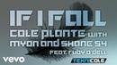 Cole Plante - If I Fall (Lyric Video) ft. Myon Shane 54, Ruby O'Dell