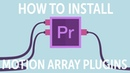 How To Install Motion Array Plugins for Premiere Pro