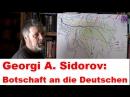 Georgi A. Sidorov Botschaft an die Deutschen *** Quelle: Jens-Peter Pauly