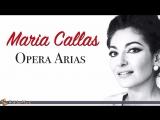 Maria Callas - Greatest Opera Arias Tosca, La Traviata, Norma, La Boh