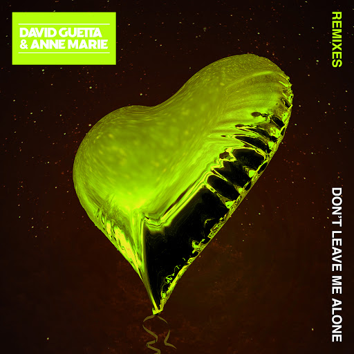 David Guetta альбом Don't Leave Me Alone (feat. Anne-Marie) [Remixes]