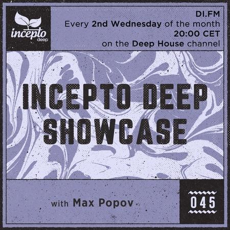 Incepto Deep Showcase with Max Popov 045 @ DI.FM [12.12.18] Deep House Mix 2018