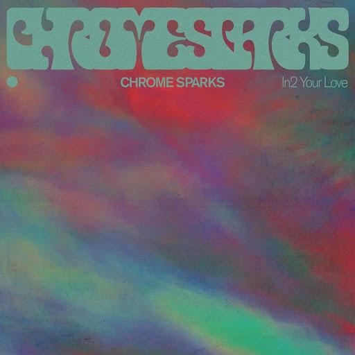 chrome sparks альбом In2 Your Love