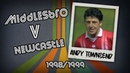 ANDY TOWNSEND Middlesbrough v Newcastle 98 99 Retro Goal