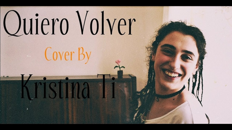 TINI, Sebastian Yatra - Quiero Volver (Cover By Kristina Ti)