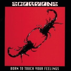 Scorpions альбом Born To Touch Your Feeling