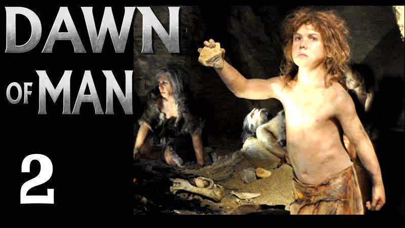 Страдания первобытного человека Когти Пещерного Медведя Dawn of Man на Заре Человечества 2