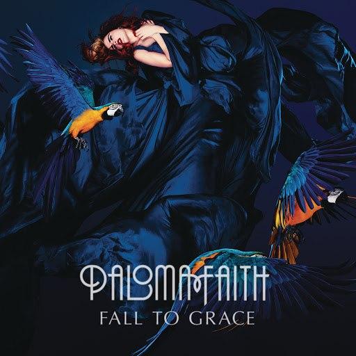 paloma faith альбом Fall To Grace [Deluxe]