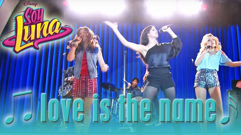SOY LUNA - Sofia Carson 🎵 Love is the Name 🎵   Disney Channel Songs
