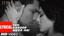 Yeh Kasoor Mera Hai Full Video Song Jism 2 Sunny Leone Randeep Hooda Sonu kakkar