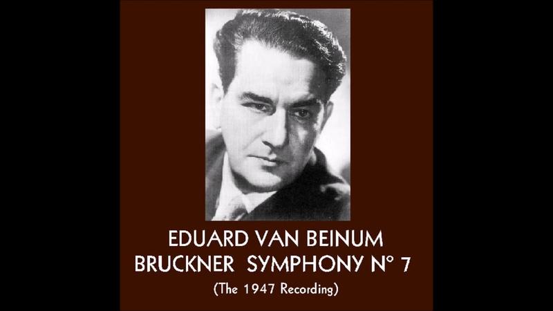 Bruckner Symphony No 7 Eduard van Beinum 1947