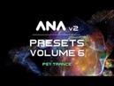 ANA 2 Presets Volume 6 - Psy Trance