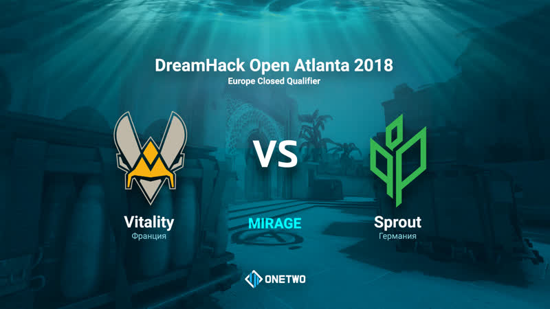 Dreamhack open Atlanta 2018 europe closed qualifier | Vitality vs Sprout | BO3 | de_mirage| by Afor1zm
