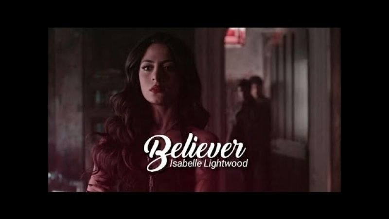 Isabelle Lightwood ○ Believer ○ Angel Fray