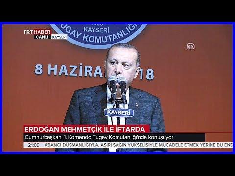 Cumhurbaşkanı Erdoğanın Mehmetçik ile İftar Programı Konuşması 8 Haziran 2018