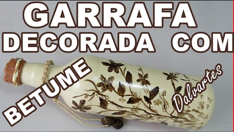 GARRAFA DECORADA COM BETUME