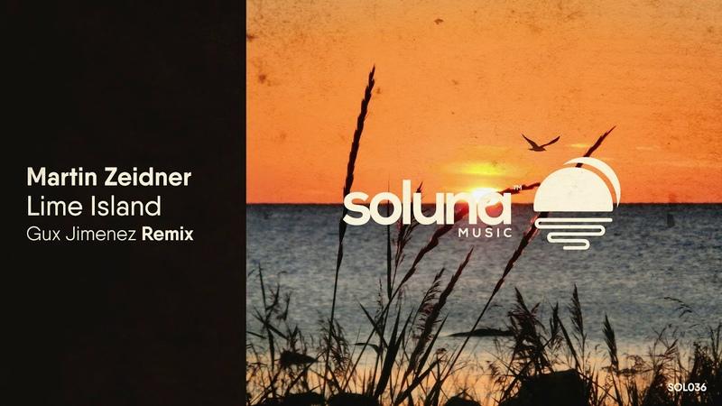 Martin Zeidner - Lime Island (Gux Jimenez Remix) [Soluna Music]