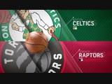? Boston Celtics vs Toronto Raptors 03:00 МСК на русском языке