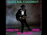Gary B B Coleman - Blues At Sunrise