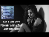 RAM &amp Stine Grove - Forever and a Day (Allen Watts Remix) Black Hole Recordings