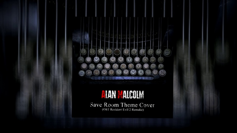Save Room Theme   OST Resident Evil 2 Remake   Cover by Alan Malcolm