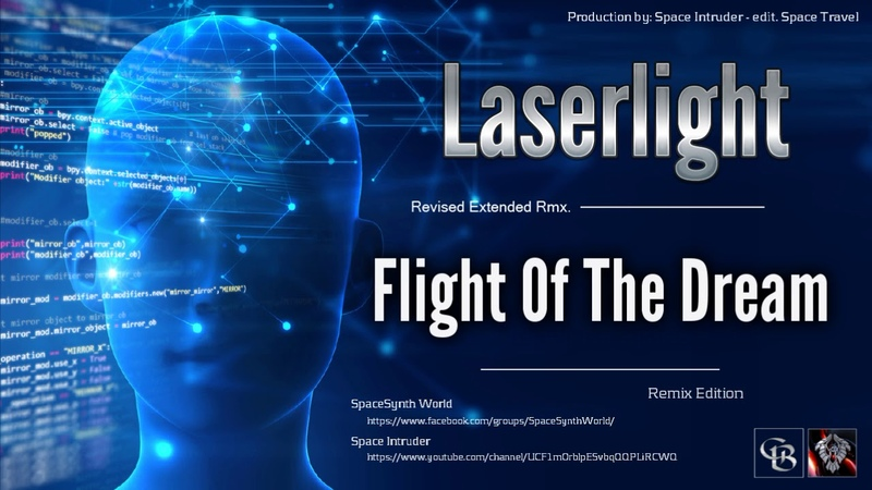 ✯ Laserlight - Flight Of The Dream (Revised Extended Rmx. by: Space Intruder) edit.2k18
