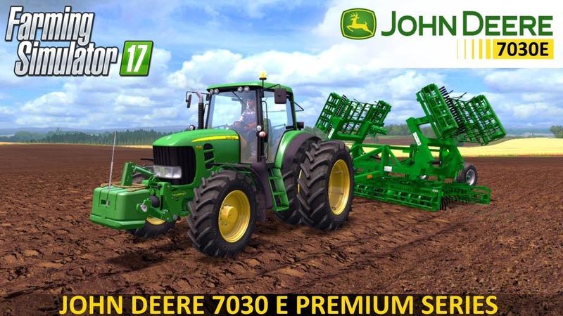 Farming Simulator 17 JOHN DEERE 7030 E PREMIUM SERIES WEIGHT