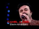 CANEL ARSEL - ELLERİM KIRILSAYDI ( DAMAR ŞARKI yeni)