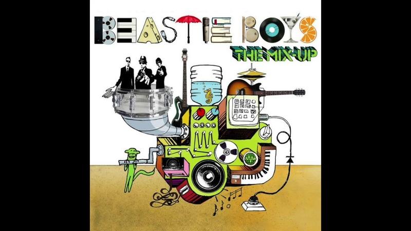 Beastie Boys - The Mix-Up (2007) Full Album