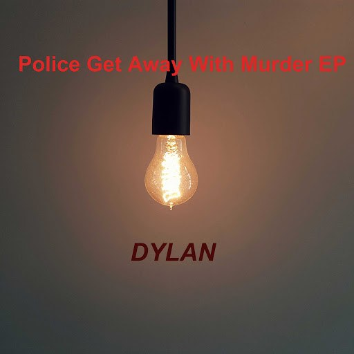 Dylan альбом Police Get Away With Murder