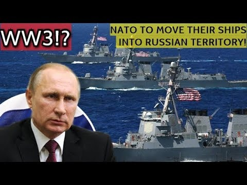 BREAKING NATO Issues Ultimatum To Russia US Navy Will Go Into Azov Sea Without Russia Permission